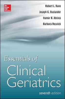 Essentials of Clinical Geriatrics By Kane, Robert/ Ouslander, Joseph/ Abrass, Itamar/ Resnick, Barbara