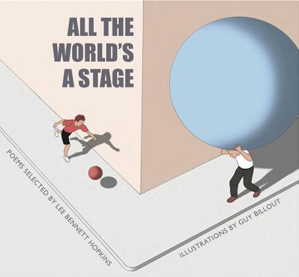 All the World's a Stage By Hopkins, Lee Bennett/ Billout, Guy (ILT)